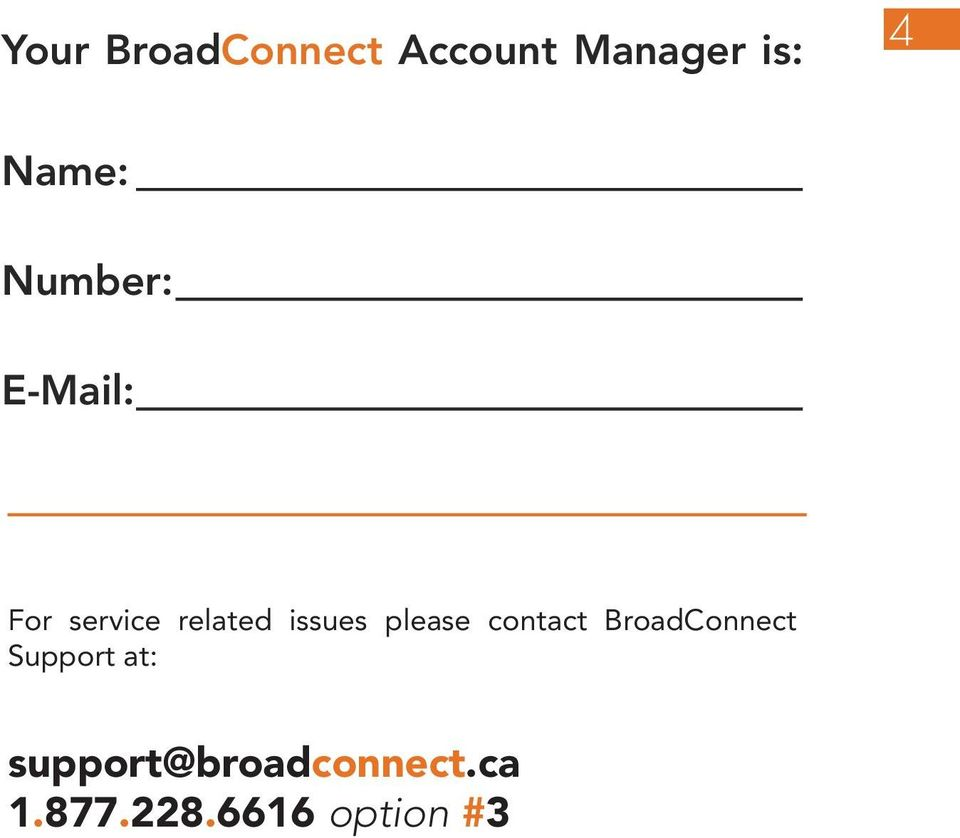 issues please contact BroadConnect Support