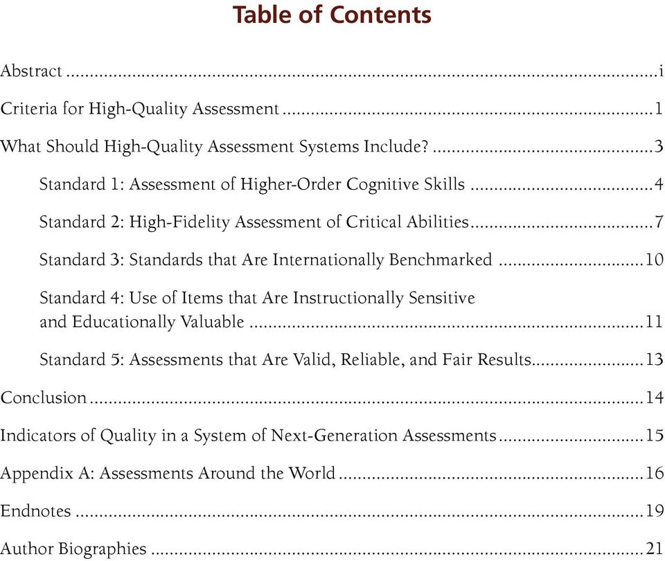 ..7 Standard 3: Standards that Are Internationally Benchmarked...10 Standard 4: Use of Items that Are Instructionally Sensitive and Educationally Valuable.