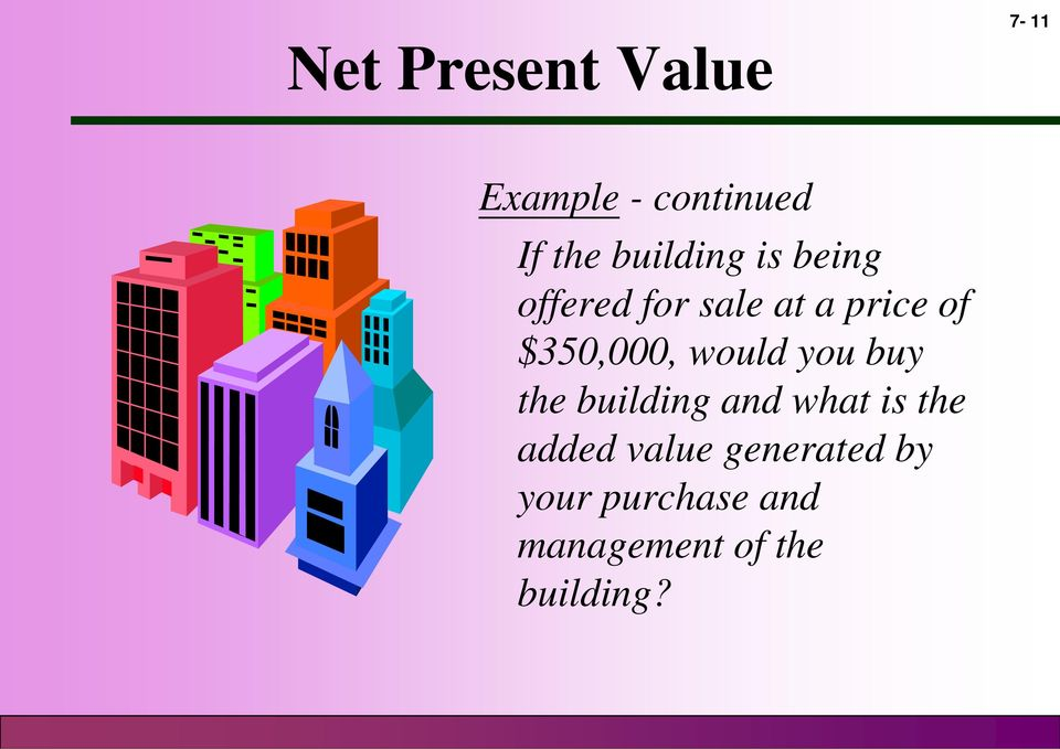 $350,000, would you buy the building and what is the
