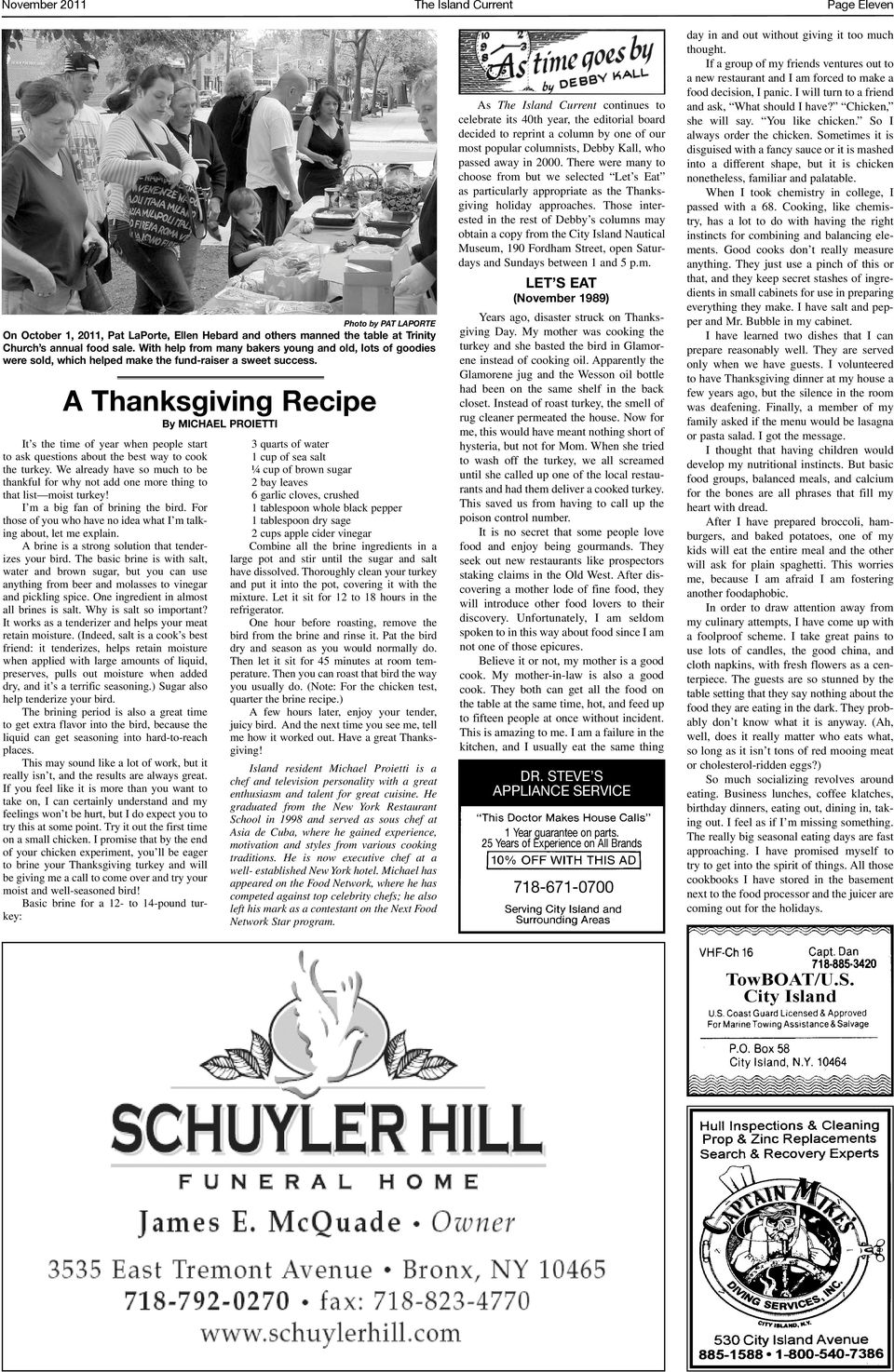 A Thanksgiving Recipe By MICHAEL PROIETTI It s the time of year when people start to ask questions about the best way to cook the turkey.