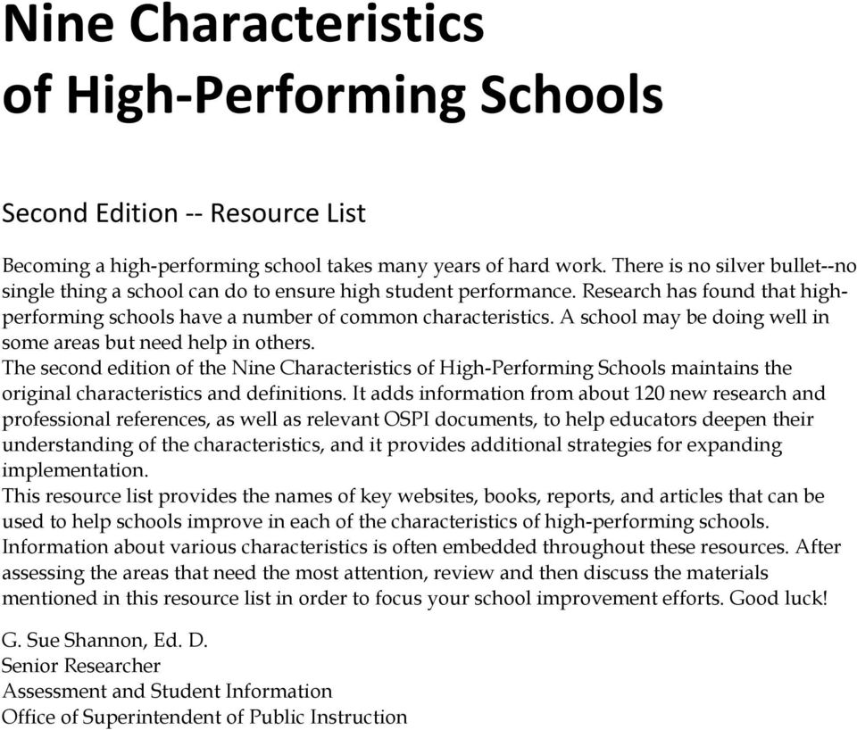 A school may be doing well in some areas but need help in others. The second edition of the Nine Characteristics of High-Performing Schools maintains the original characteristics and definitions.