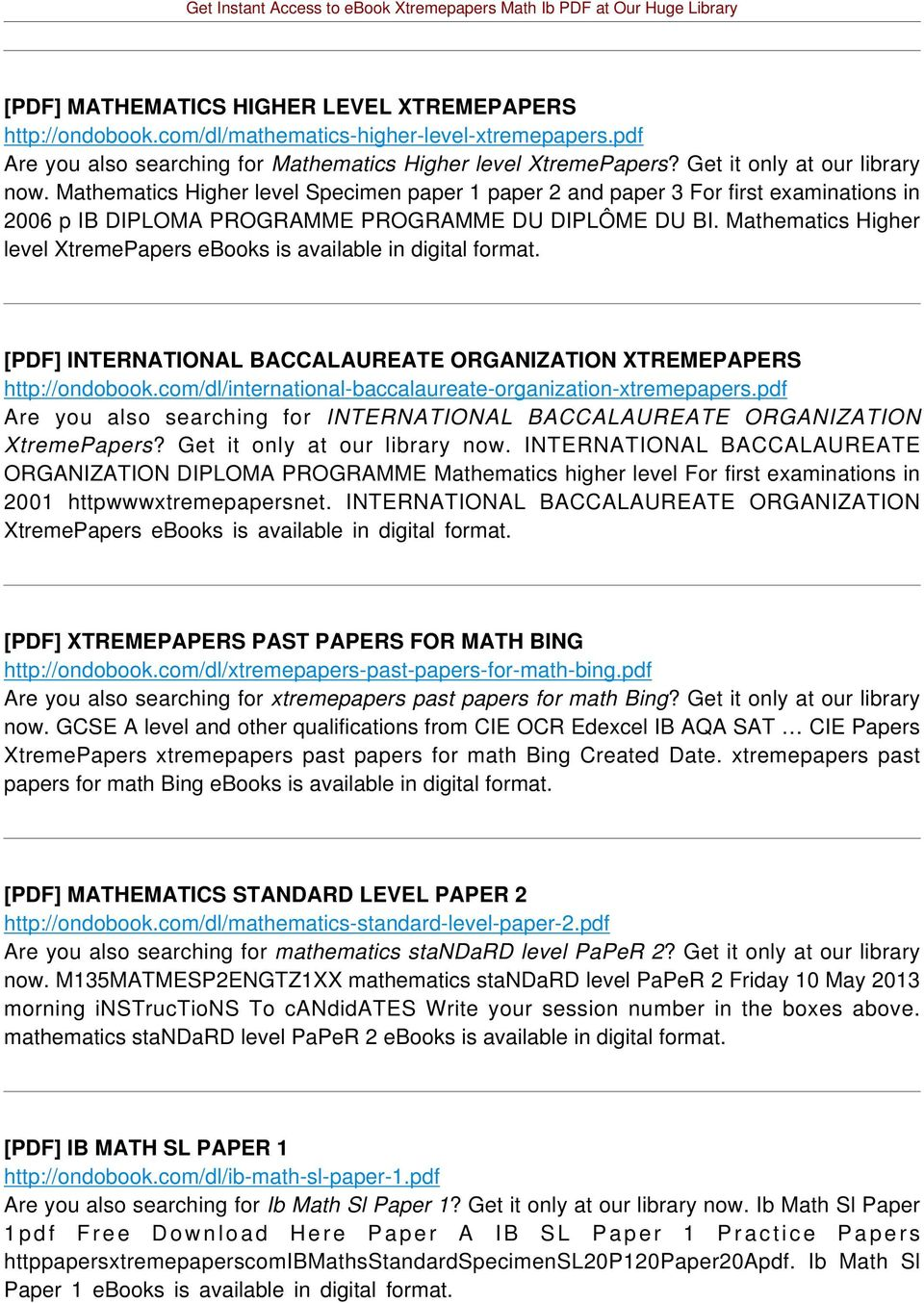 Mathematics Higher level XtremePapers [PDF] INTERNATIONAL BACCALAUREATE ORGANIZATION XTREMEPAPERS http://ondobook.com/dl/international-baccalaureate-organization-xtremepapers.