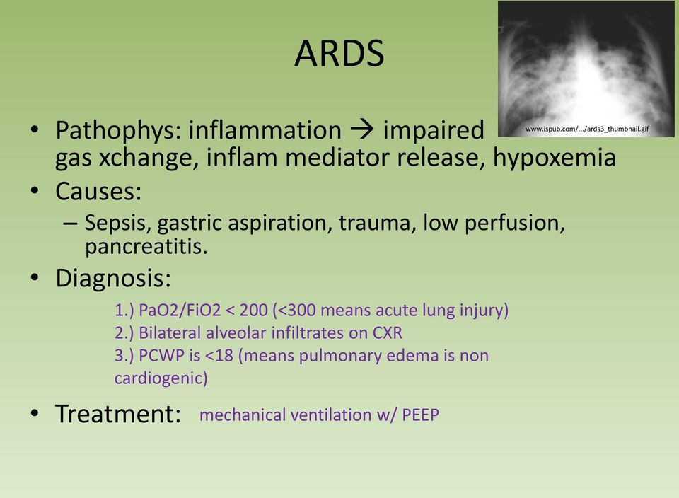 ) PaO2/FiO2 < 200 (<300 means acute lung injury) 2.) Bilateral alveolar infiltrates on CXR 3.