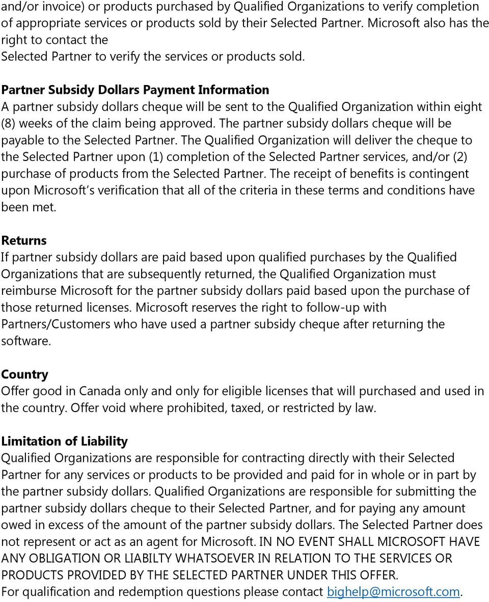 Partner Subsidy Dollars Payment Information A partner subsidy dollars cheque will be sent to the Qualified Organization within eight (8) weeks of the claim being approved.