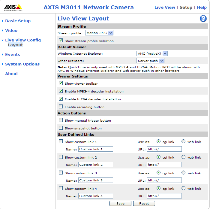 AXIS M3011 - Live View Config Live View Config Layout Stream Profile From the Stream Profile drop-down list, select the stream profile to be used for the Live View page.
