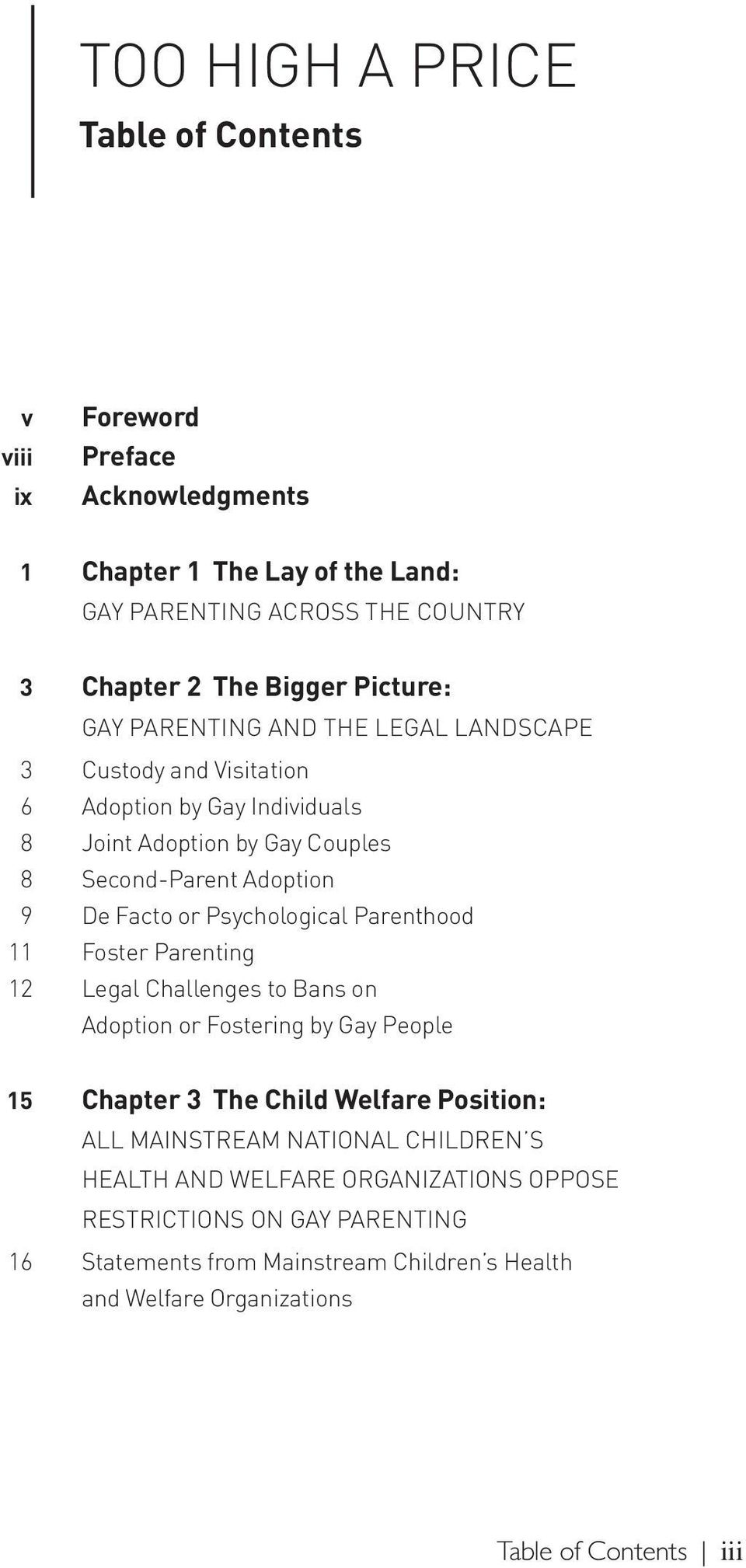 Psychological Parenthood 11 Foster Parenting 12 Legal Challenges to Bans on Adoption or Fostering by Gay People 15 Chapter 3 The Child Welfare Position: ALL MAINSTREAM