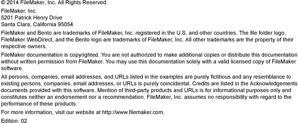 FileMaker documentation is copyrighted. You are not authorized to make additional copies or distribute this documentation without written permission from FileMaker.