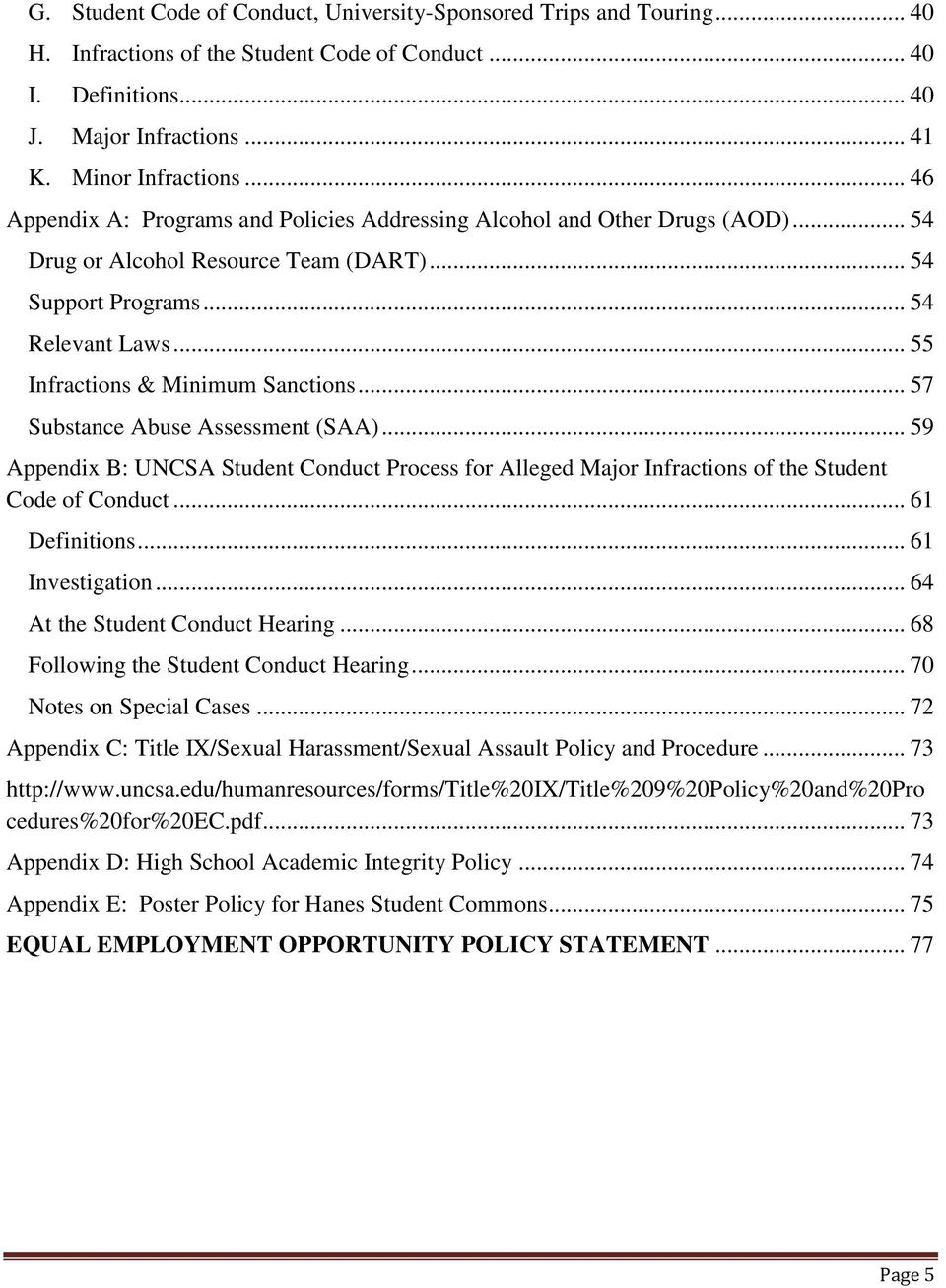 .. 55 Infractions & Minimum Sanctions... 57 Substance Abuse Assessment (SAA)... 59 Appendix B: UNCSA Student Conduct Process for Alleged Major Infractions of the Student Code of Conduct.