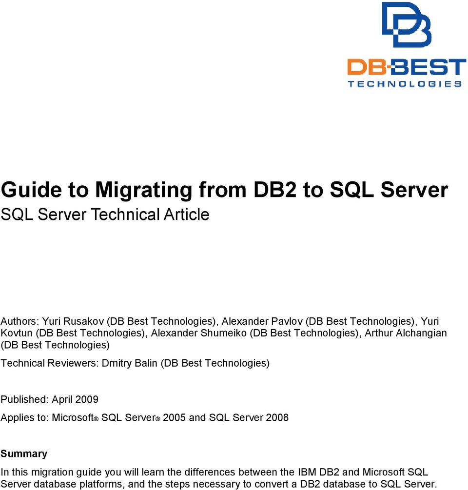 Reviewers: Dmitry Balin (DB Best Technologies) Published: April 2009 Applies to: Microsoft SQL Server 2005 and SQL Server 2008 Summary In this