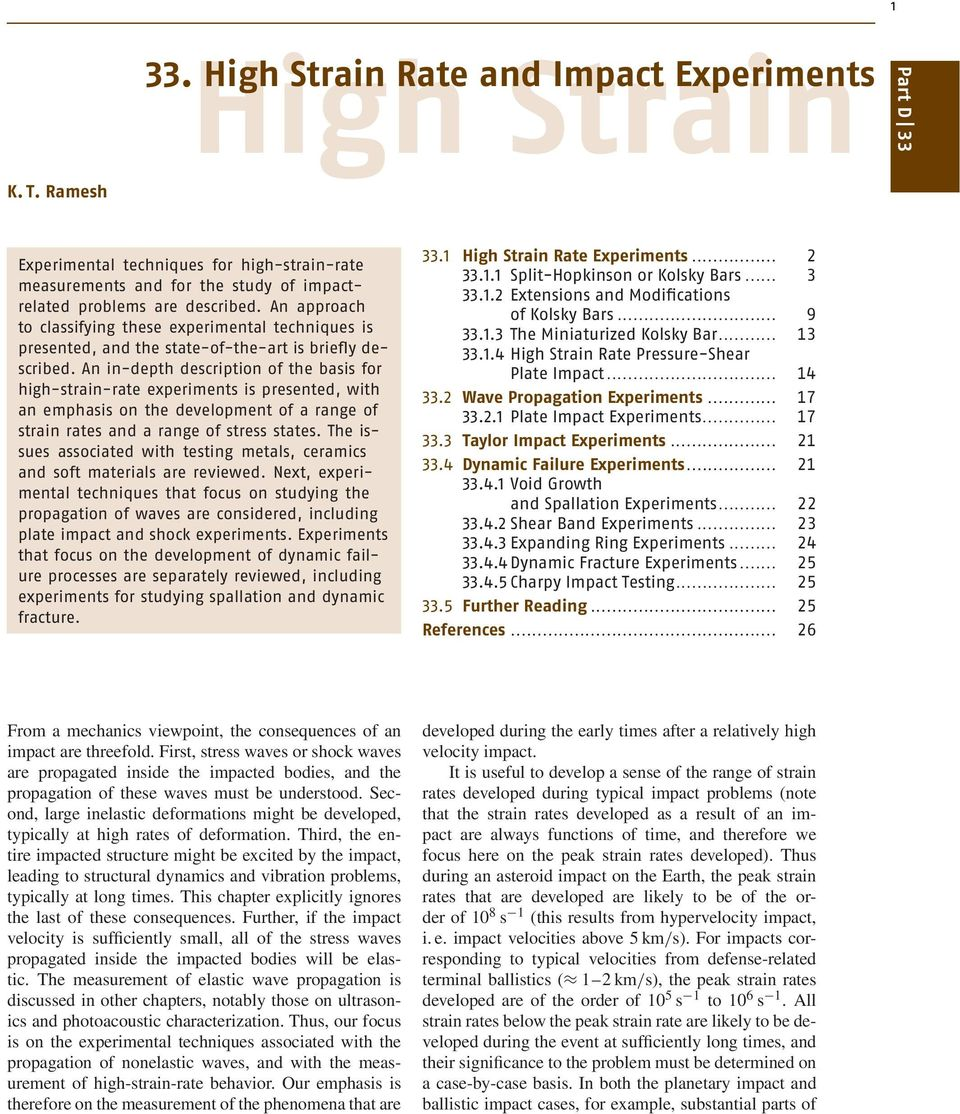 An in-depth description of the basis for high-strain-rate experiments is presented, with an emphasis on the development of a range of strain rates and a range of stress states.