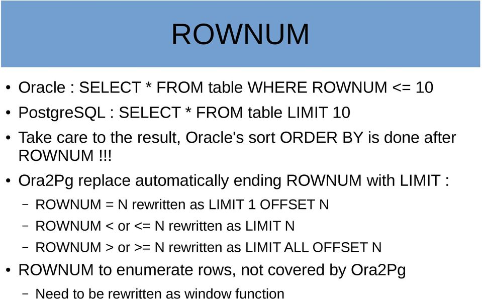 !! Ora2Pg replace automatically ending ROWNUM with LIMIT : ROWNUM = N rewritten as LIMIT 1 OFFSET N ROWNUM <