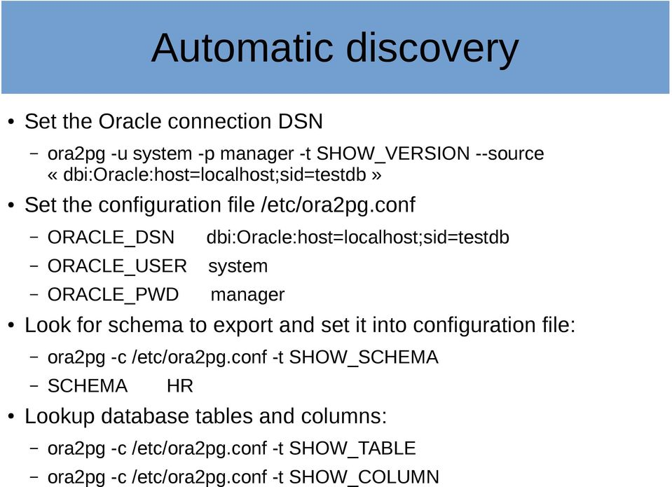conf ORACLE_DSN dbi:oracle:host=localhost;sid=testdb ORACLE_USER system ORACLE_PWD manager Look for schema to export and set