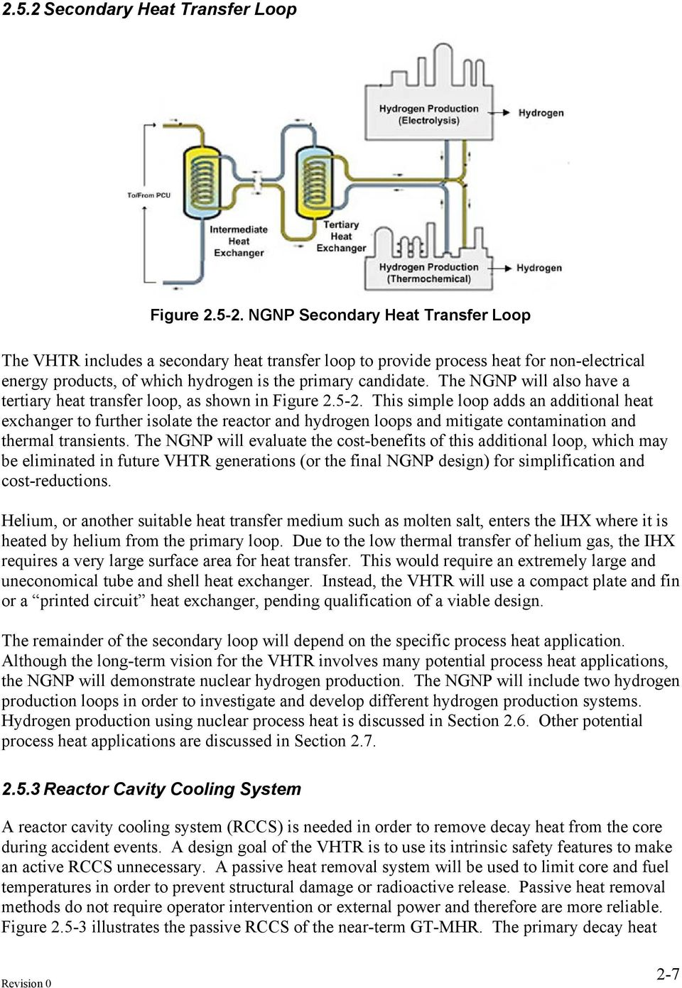 The NGNP will also have a tertiary heat transfer loop, as shown in Figure 2.5-2.