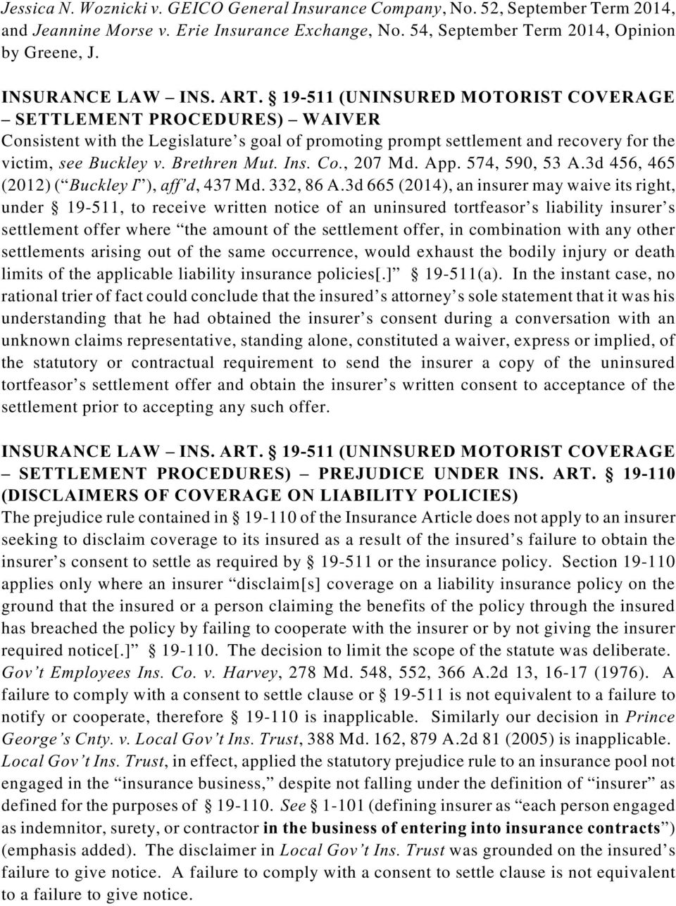 19-511 (UNINSURED MOTORIST COVERAGE SETTLEMENT PROCEDURES) WAIVER Consistent with the Legislature s goal of promoting prompt settlement and recovery for the victim, see Buckley v. Brethren Mut. Ins.