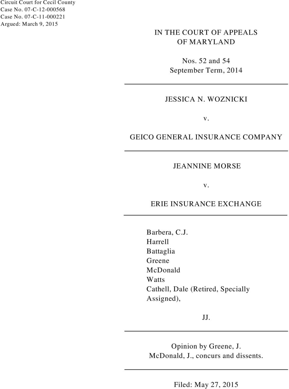 52 and 54 September Term, 2014 JESSICA N. WOZNICKI v. GEICO GENERAL INSURANCE COMPANY JEANNINE MORSE v.