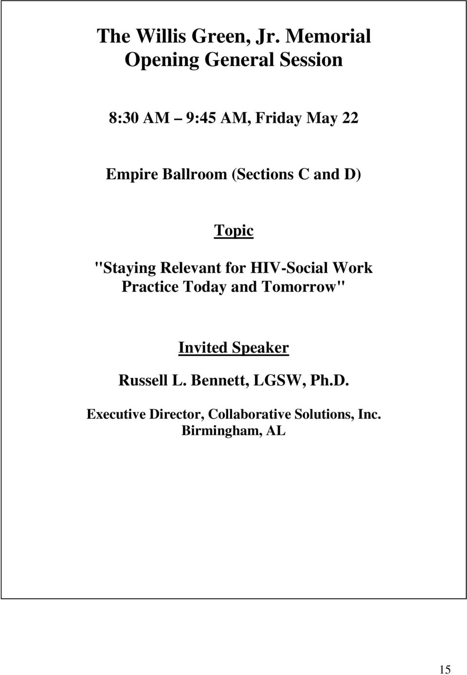 "Ballroom (Sections C and D) Topic ""Staying Relevant for HIV-Social Work"