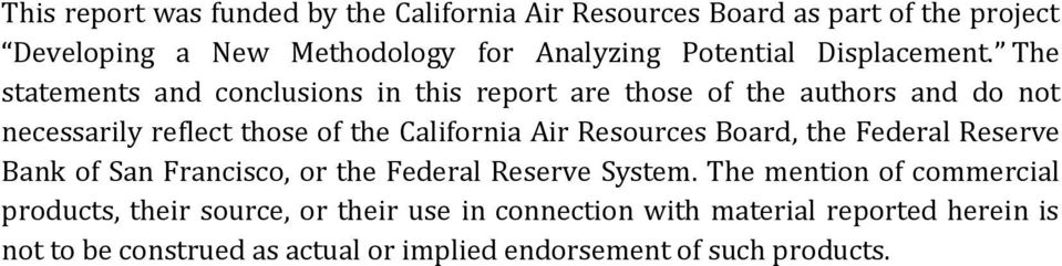 The statements and conclusions in this report are those of the authors and do not necessarily reflect those of the California Air