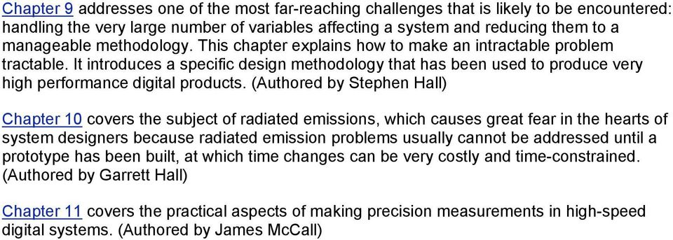 (Authored by Stephen Hall) Chapter 10 covers the subject of radiated emissions, which causes great fear in the hearts of system designers because radiated emission problems usually cannot be