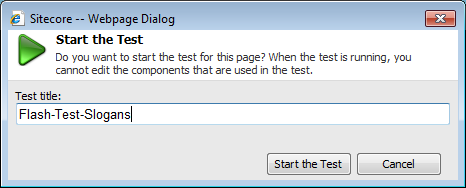 On the ribbon, click Start the Test. Enter a name for your test, such as Flash Test Slogans and click OK. 6.