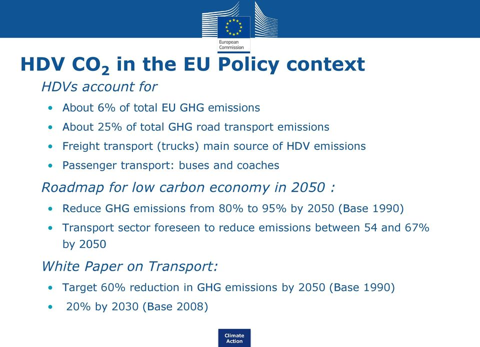 carbon economy in 2050 : Reduce GHG emissions from 80% to 95% by 2050 (Base 1990) Transport sector foreseen to reduce