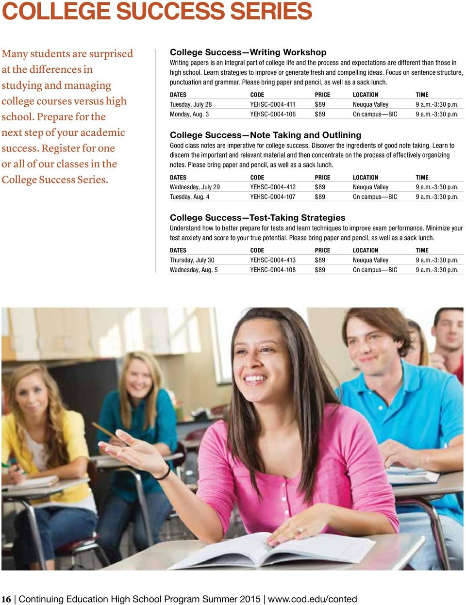 College Success Writing Workshop Writing papers is an integral part of college life and the process and expectations are different than those in high school.