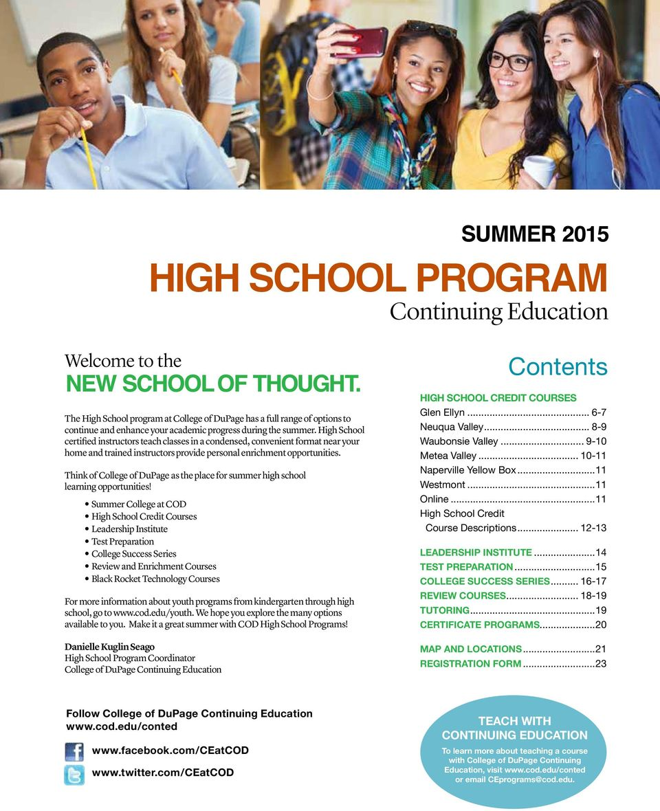 Think of College of DuPage as the place for summer high school learning opportunities!