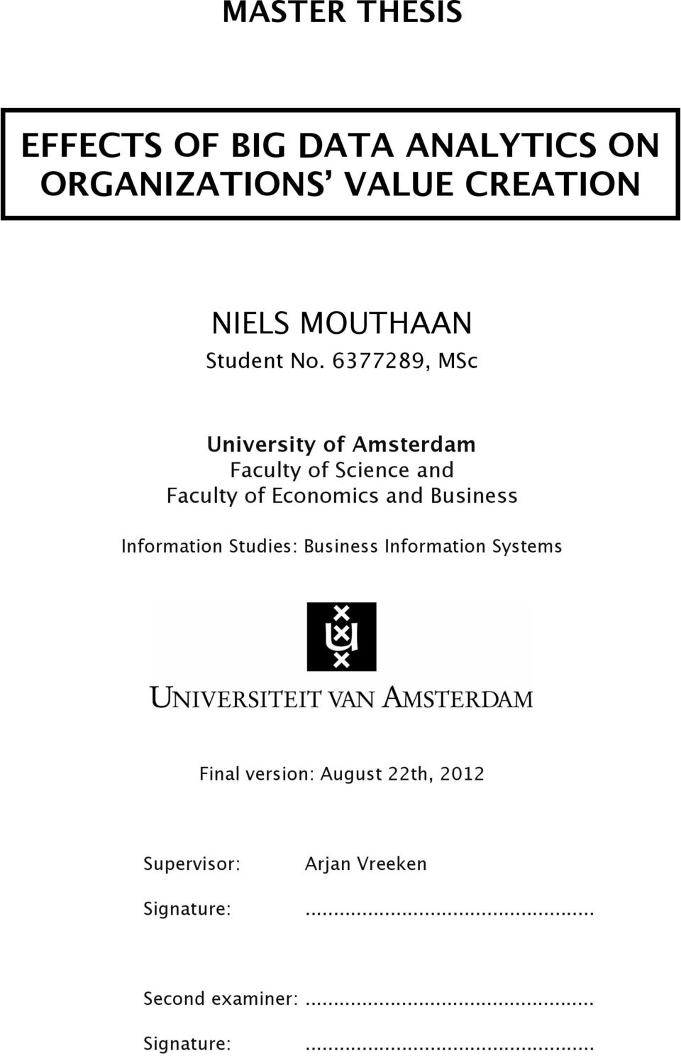 6377289, MSc University of Amsterdam Faculty of Science and Faculty of Economics and