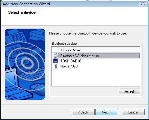 Connecting with Bluetooth Software: TOSHIBA (Windows Vista) 1. Double click on the Bluetooth Manager icon in the system tray, and then click Add New Connection. 3.