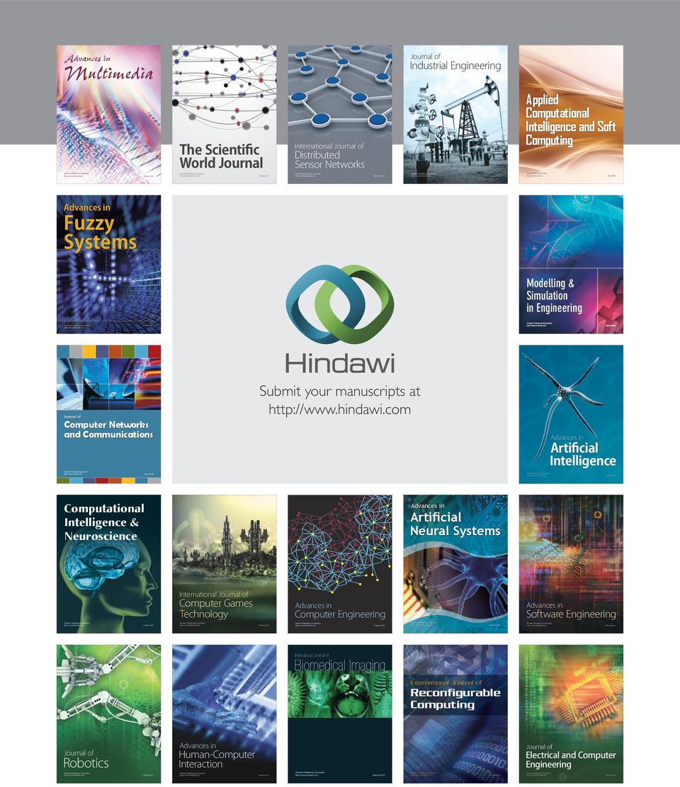 Corporation Computational Intelligence & Neuroscience Volume 2014 Advances in Artificial Neural Systems International Journal of Computer Games Technology Advances in Advances in Software Engineering
