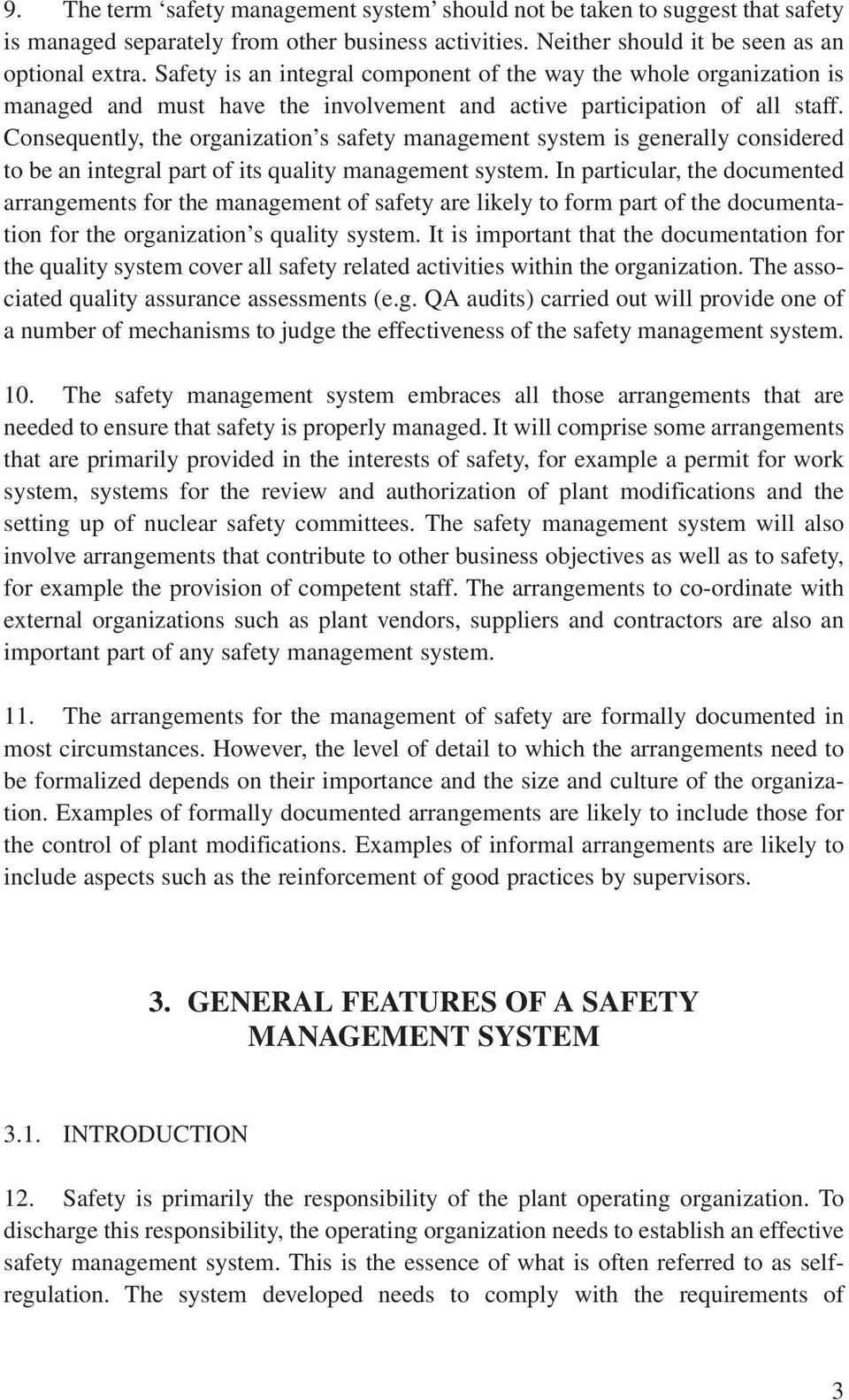 Consequently, the organization s safety management system is generally considered to be an integral part of its quality management system.