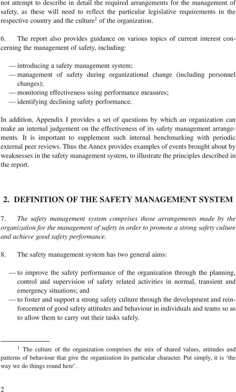 The report also provides guidance on various topics of current interest concerning the management of safety, including: introducing a safety management system; management of safety during