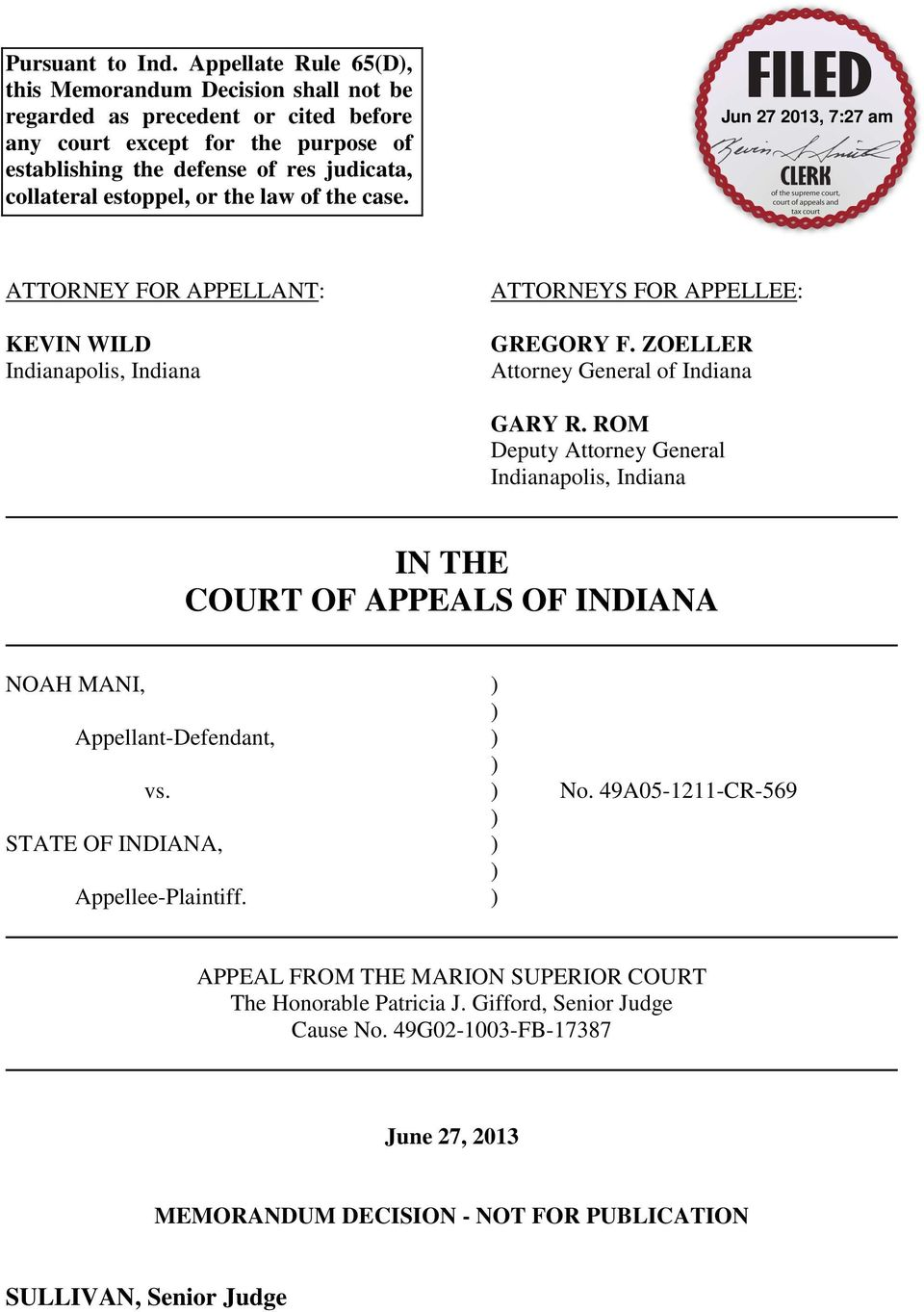 estoppel, or the law of the case. ATTORNEY FOR APPELLANT: KEVIN WILD Indianapolis, Indiana ATTORNEYS FOR APPELLEE: GREGORY F. ZOELLER Attorney General of Indiana GARY R.