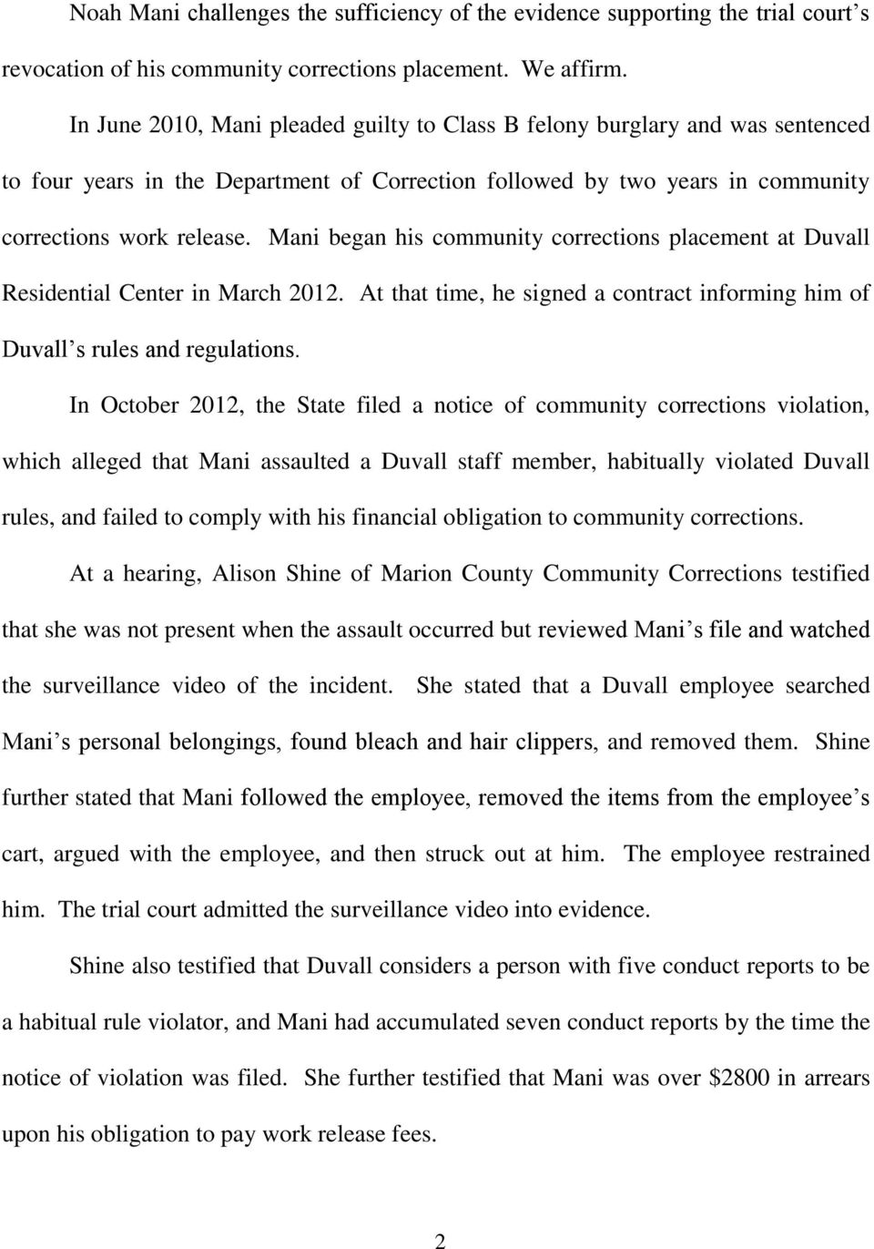Mani began his community corrections placement at Duvall Residential Center in March 2012. At that time, he signed a contract informing him of Duvall s rules and regulations.
