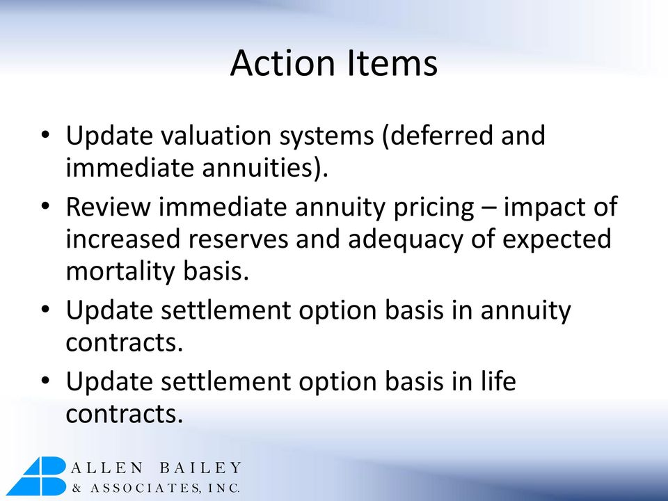 Review immediate annuity pricing impact of increased reserves and
