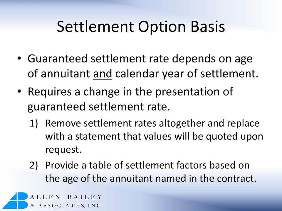 1) Remove settlement rates altogether and replace with a statement that values will be quoted