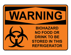 COMMUNICATION OF HAZARDS Entrance to Laboratories and work areas Signs shall be posted at the entrance to laboratories and work areas where blood and other potentially infectious materials are used