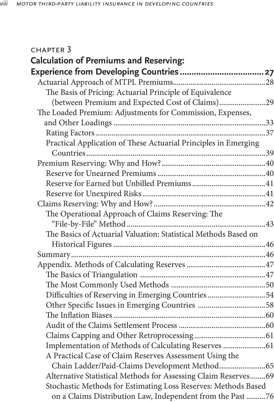 ..33 Rating Factors...37 Practical Application of These Actuarial Principles in Emerging Countries...39 Premium Reserving: Why and How?...40 Reserve for Unearned Premiums.