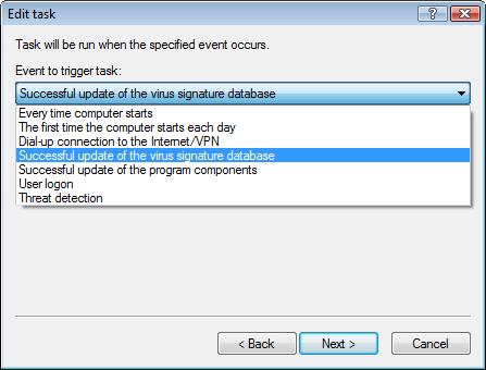 By default, the following scheduled tasks are displayed in Scheduler: Regular automatic update Automatic update after dial up connection Automatic update after user logon Automatic startup file check