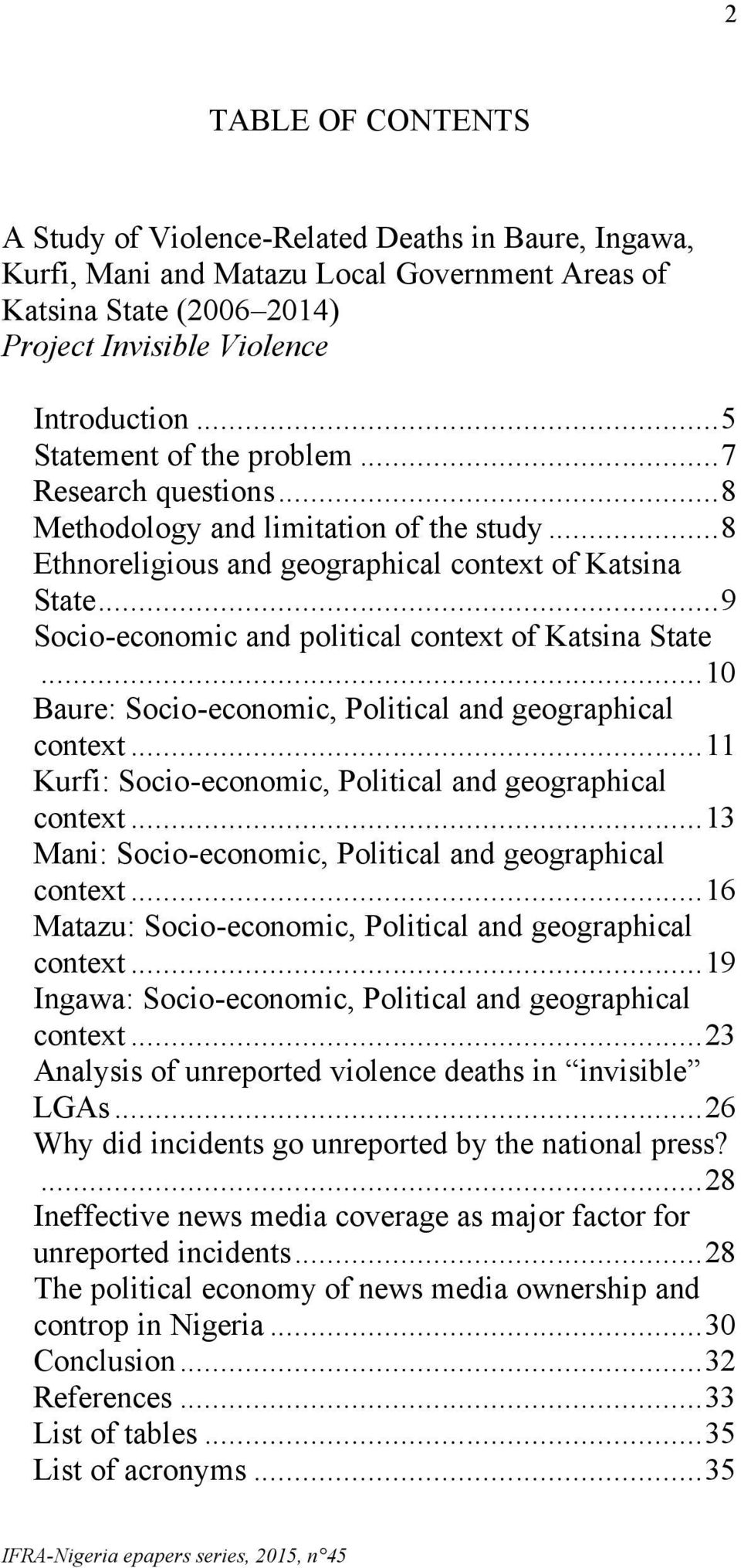 ..9 Socio-economic and political context of Katsina State...0 Baure: Socio-economic, Political and geographical context... Kurfi: Socio-economic, Political and geographical context.