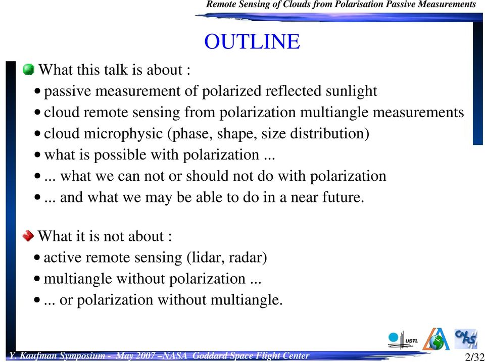 polarization...... what we can not or should not do with polarization... and what we may be able to do in a near future.