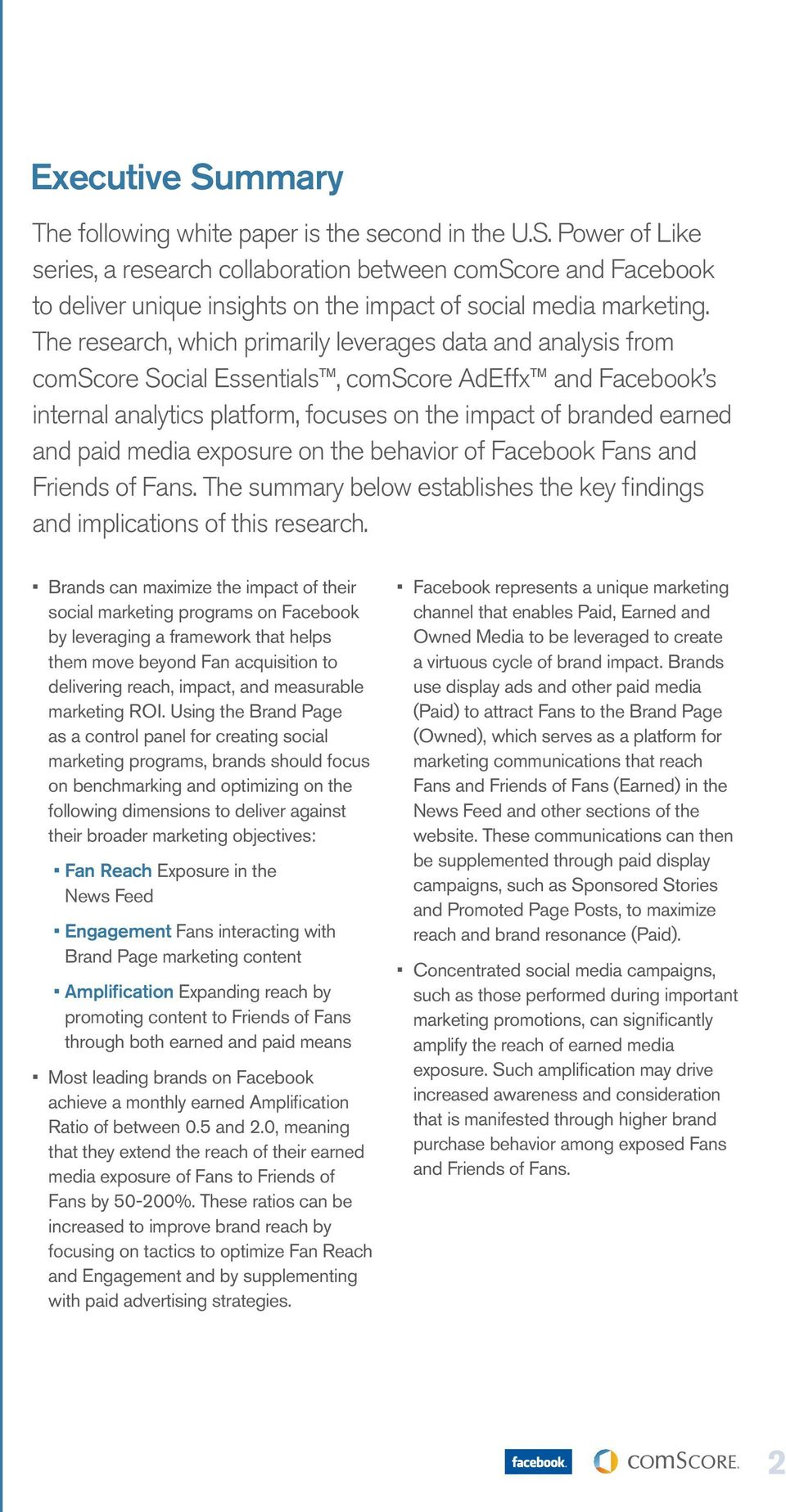 media exposure on the behavior of Facebook Fans and Friends of Fans. The summary below establishes the key findings and implications of this research.