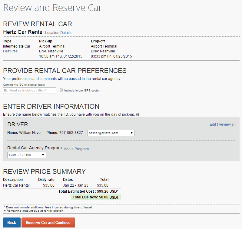 14) Review and Reserve Car a) Review Rental Car: Displays pick-up/drop-off locations and type of rental car. b) Rental Car Preferences: Your preferences and comments concerning the rental car.