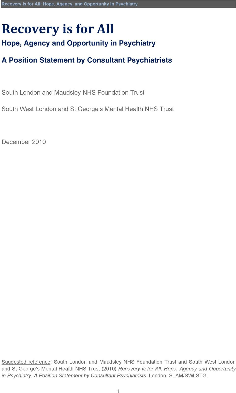 South London and Maudsley NHS Foundation Trust and South West London and St George s Mental Health NHS Trust (2010) Recovery