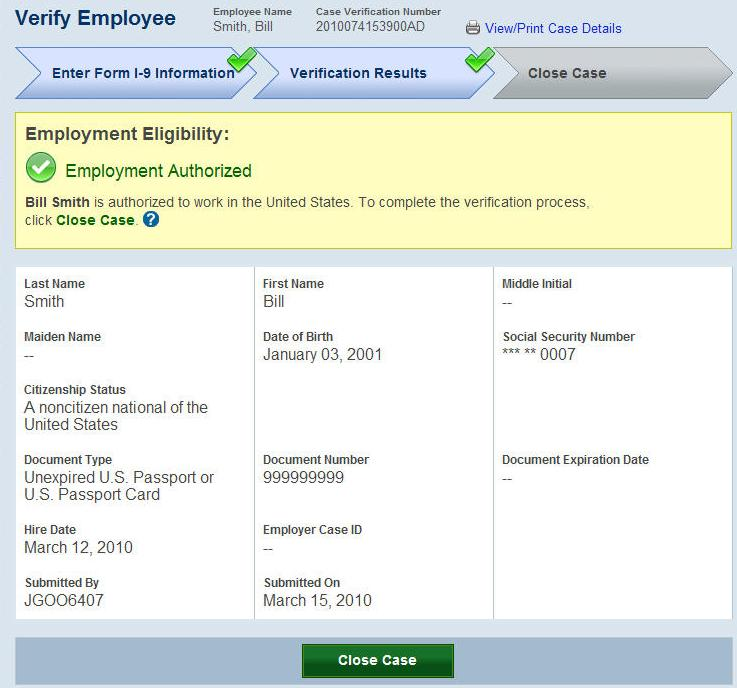 EMPLOYMENT AUTHORIZED PROCESS OVERVIEW Receive case result Employment Authorized. ****** ## ## #### Check the information in E-Verify against the employee s Form I-9. Close Case.