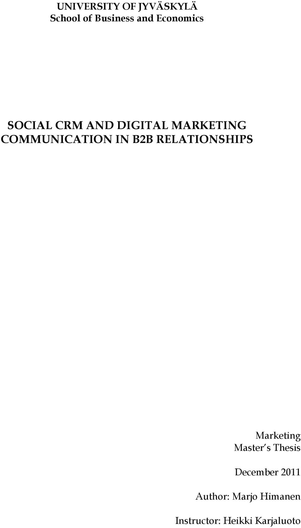 b2b marketing master thesis Marketing is a special field of knowledge where you need to know a lot of facts from a list of outstanding dissertation topics in marketing thesis writing help.