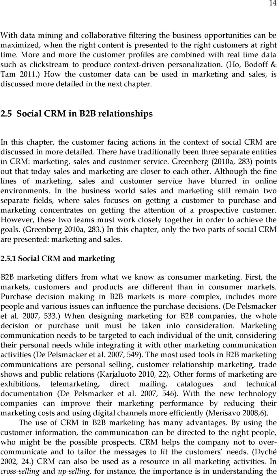 social crm and digital marketing communication Digital marketing is the marketing of products or services using digital technologies, mainly on the internet, but also including mobile phones, display advertising, and any other digital medium [1] digital marketing's development since the 1990s and 2000s has changed the way brands and businesses use technology for marketing [2.
