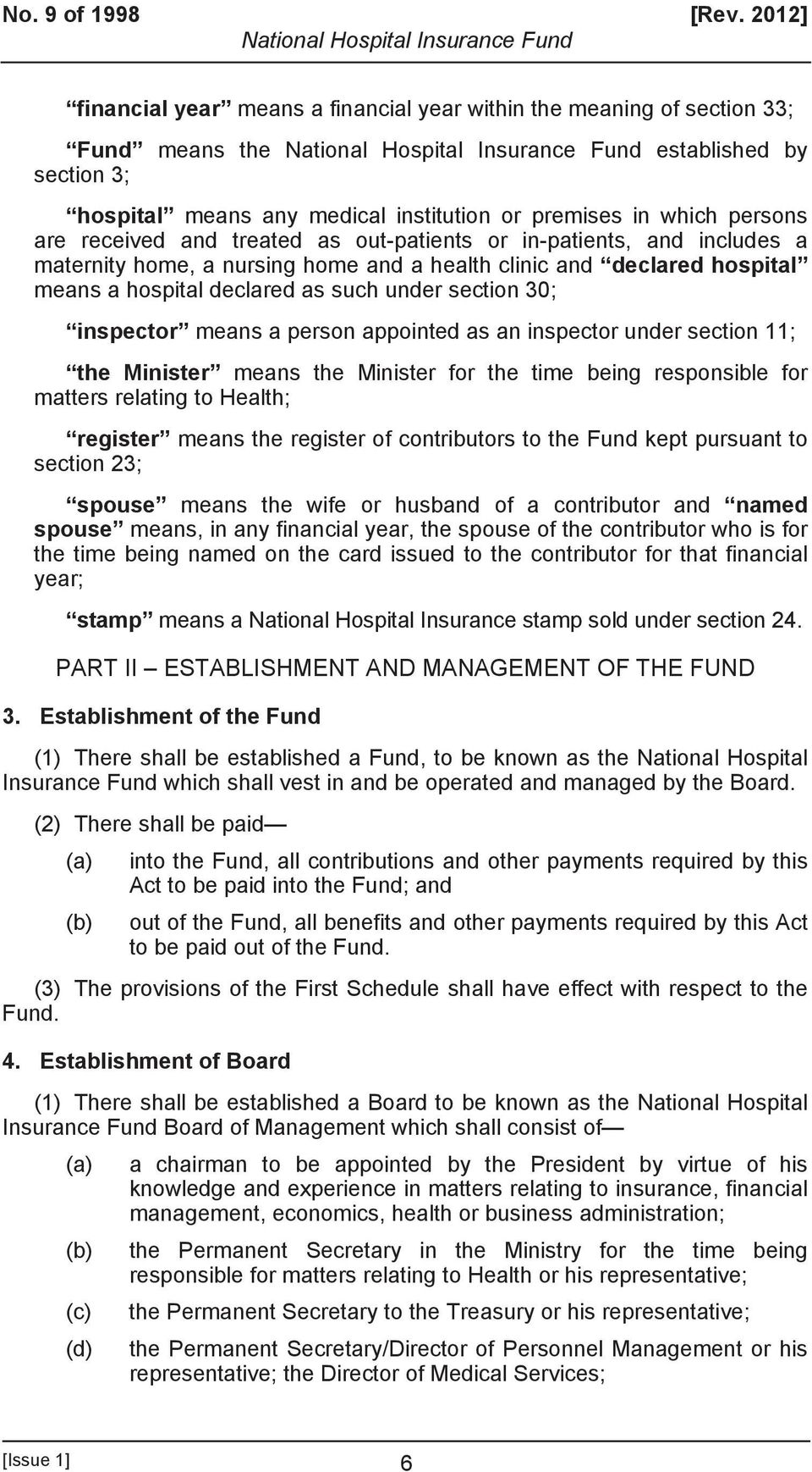 and treated as out-patients or in-patients, and includes a maternity home, a nursing home and a health clinic and declared hospital means a hospital declared as such under section 30; inspector means