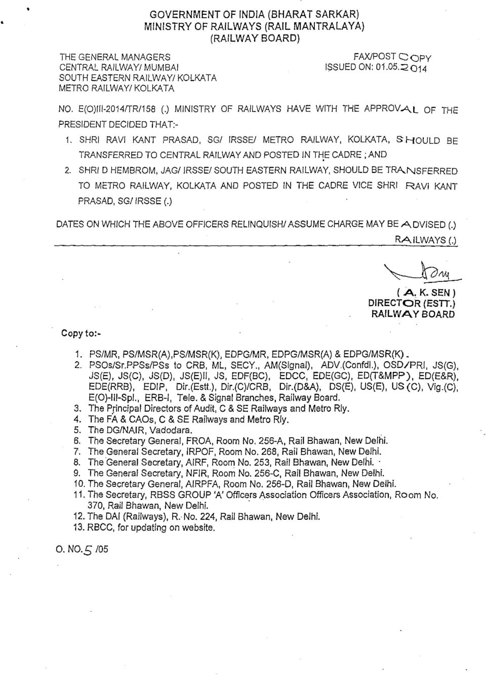 SHRI RAVI KANT PRASAD, SG/ IRSSE/ METRO RAILWAY, KOLKATA, S HOULD BE TRANSFERRED TO CENTRAL RAILWAY AND POSTED IN THE CADRE ; AND 2.