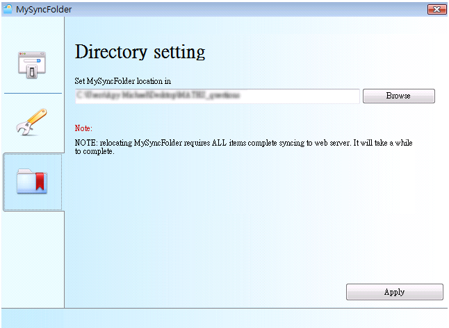 III - Directory Setting You can always change the location of MySyncFolder to meet your requirements over time.