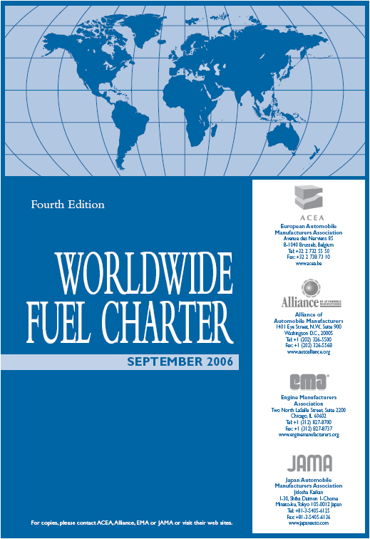 World-Wide Fuel Charter First established in 1998 to promote greater understanding of fuel quality needs of motor vehicle technologies and to harmonize fuel quality worldwide in accordance with